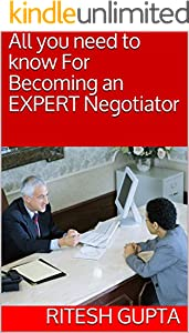 All you need to know For Becoming an EXPERT Negotiator (English Edition)