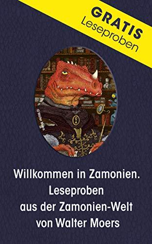 Willkommen in Zamonien: Leseproben aus der Zamonien-Welt von Walter Moers (German Edition)