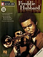 Freddie Hubbard: 10 Classic Tunes, for B Flat, E Flat, C and Bass Clef Instruments (Jazz Play-along)