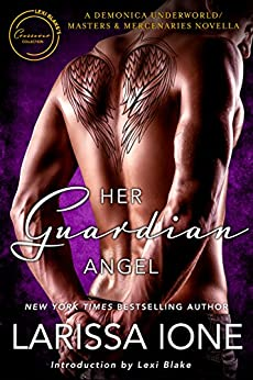 Her Guardian Angel: A Demonica Underworld/Masters and Mercenaries Novella (Lexi Blake Crossover Collection Book 2) by [Ione, Larissa]