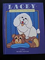 Lacey: My Life As a Toy Poodle