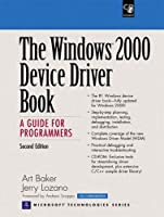 Windows 2000 Device Driver Book, The: A Guide for Programmers (Prentice Hall Ptr Microsoft Technologies Series)
