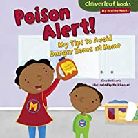 Poison Alert!: My Tips to Avoid Danger Zones at Home (Cloverleaf Books - My Healthy Habits)