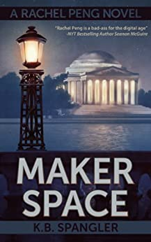 Maker Space (Rachel Peng Book 2) by [Spangler, K.B.]