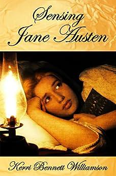 [Williamson, Kerri Bennett]のSensing Jane Austen (English Edition)