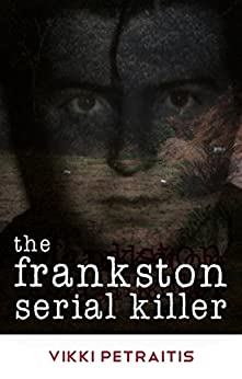 The Frankston Serial Killer by [Petraitis, Vikki]