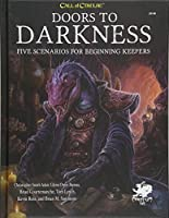 Doors to Darkness: Five Scenarios for Beginning Keepers (Call of Cthulhu Roleplaying)