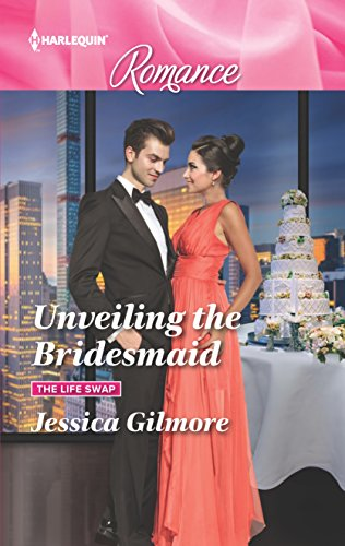 Download Unveiling the Bridesmaid (The Life Swap) 0373744013