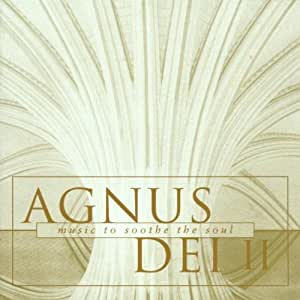 Agnus Dei 2: Music to Soothe the Soul