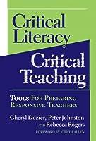 Critical Literacy/critical Teaching: Tools for Preparing Responsive Teachers (Language & Literacy Series)