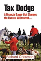 Tax Dodge: A Financial Caper That Changes the Lives of All Involved
