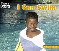 I Can Swim (WELCOME BOOKS: SPORTS)