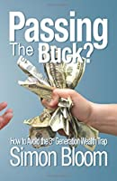 Passing the Buck: How to Avoid the Third Generation Wealth Trap