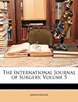The International Journal of Surgery, Volume 5