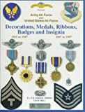 Army Air Force and United States Air Force: Decorations, Medals, Ribbons, Badges and Insignia 1941 to 1947