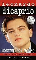 Leonardo DiCaprio: A MODERN DAY ROMEO (Laurel-Leaf Books)