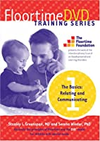 Floortime DVD Training Series, Set 1 -- The Basics: Relating and Communicating