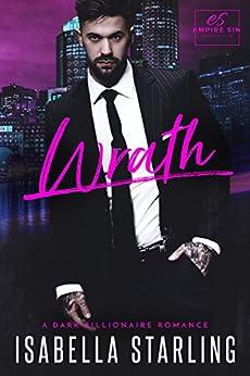 Wrath: A Dark Billionaire Romance (Empire Sin) by [Starling, Isabella]