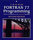 Fortran 77 Programming: With an Introduction to the Fortran 90 Standard (International Computer Science Series)