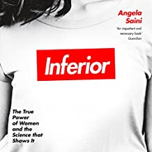 Inferior: How Science Got Women Wrong - and the New Research That's Rewriting the Story
