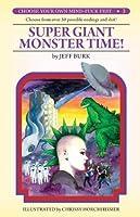 Super Giant Monster Time!