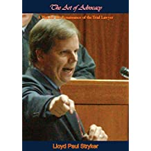 The Art of Advocacy: A Plea for the Renaissance of the Trial Lawyer