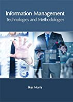 Information Management: Technologies and Methodologies