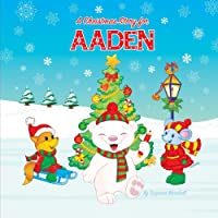 A Christmas Story for Aaden: A Christmas Story & Personalized Book for Aaden (Christmas Stories for Kids, Christmas Books, Christmas Gifts, Personalized Gifts)