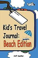 Kid's Travel Journal: Beach Edition