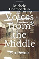 Voices from the Middle: A memoir