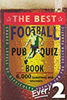 The Best Football Pub Quiz Book Ever: 2