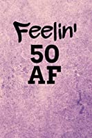 Feelin' 50 AF: Light Grunge With Purple Accents Background Blank Wide Ruled Lined Journal School Graduate Notebook Snarky Comments Remarks Birthday Gift (50 AF Gifts)