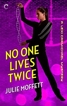 [Moffett, Julie]のNo One Lives Twice: A Lexi Carmichael Mystery, Book One: A humorous geek girl mystery