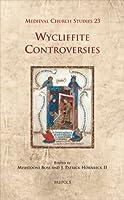 Wycliffite Controversies (Medieval Church Studies)