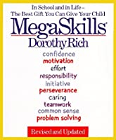 Megaskills: In School and in Life-The Best Gift You Can Give Your Child