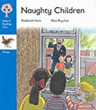 Oxford Reading Tree: Stage 3: Wrens Storybooks: Naughty Children