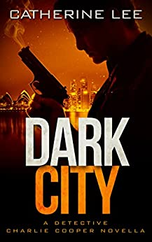 Dark City (The Dark Series Book 0) by [Lee, Catherine]