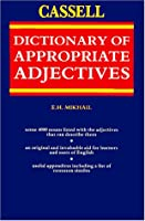 The Cassell Dictionary of Appropriate Adjectives
