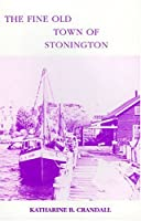 The Fine Old Town of Stonington