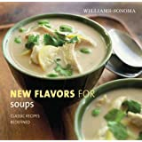 Williams-Sonoma New Flavors for Soups (New Flavors For Serie…
