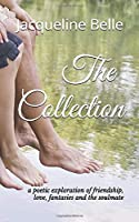 The Collection: a poetic exploration of friendship, love, fantasies and the soulmate