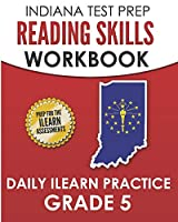 INDIANA TEST PREP Reading Skills Workbook Daily ILEARN Practice Grade 5: Practice for the ILEARN English Language Arts Assessments