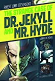 The Strange Case of Dr. Jekyll and Mr. Hyde (Graphic Revolve: Common Core Editions) 画像