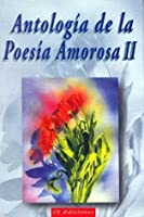 Antologia de La Poesia Amorosa - II-