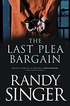 [Singer, Randy]のThe Last Plea Bargain (English Edition)