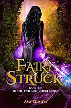 Fairy-Struck (The Twilight Court Book 1) by [Sumida, Amy]