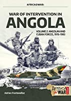 War of Intervention in Angola: Angolan and Cuban Forces 1976-1983 (Africa@war)