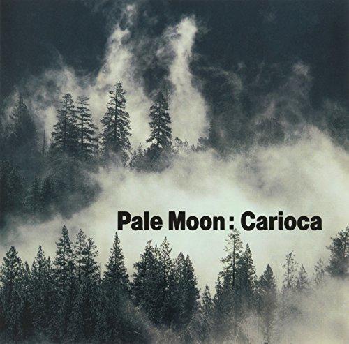 Pale Moon - カリオカ