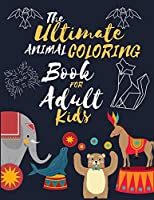 The ultimate animal coloring book for adult kids: Mandala Designs and Patterns for Adult Coloring book 140+ Pages With Animals, Relief, Relaxation and Awesome book ever