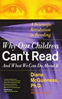 Why Our Children Can't Read and What We Can Do About It: A Scientific Revolution in Reading by Diane Mcguinness(1999-03-24)